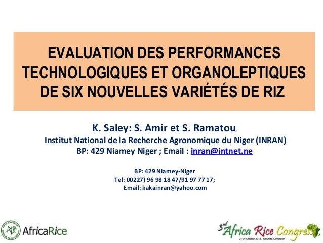 EVALUATION DES PERFORMANCES TECHNOLOGIQUES ET ORGANOLEPTIQUES DE SIX NOUVELLES VARIÉTÉS DE RIZ K. Saley: S. Amir et S. Ram...