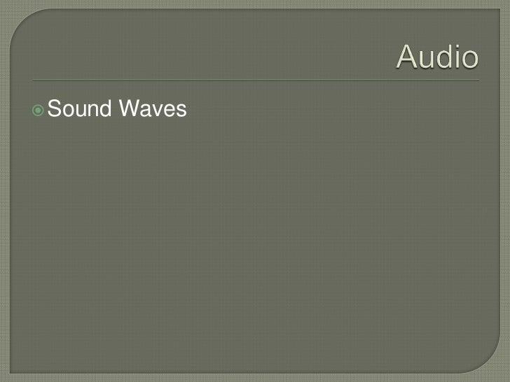 Audio<br />Sound Waves<br />
