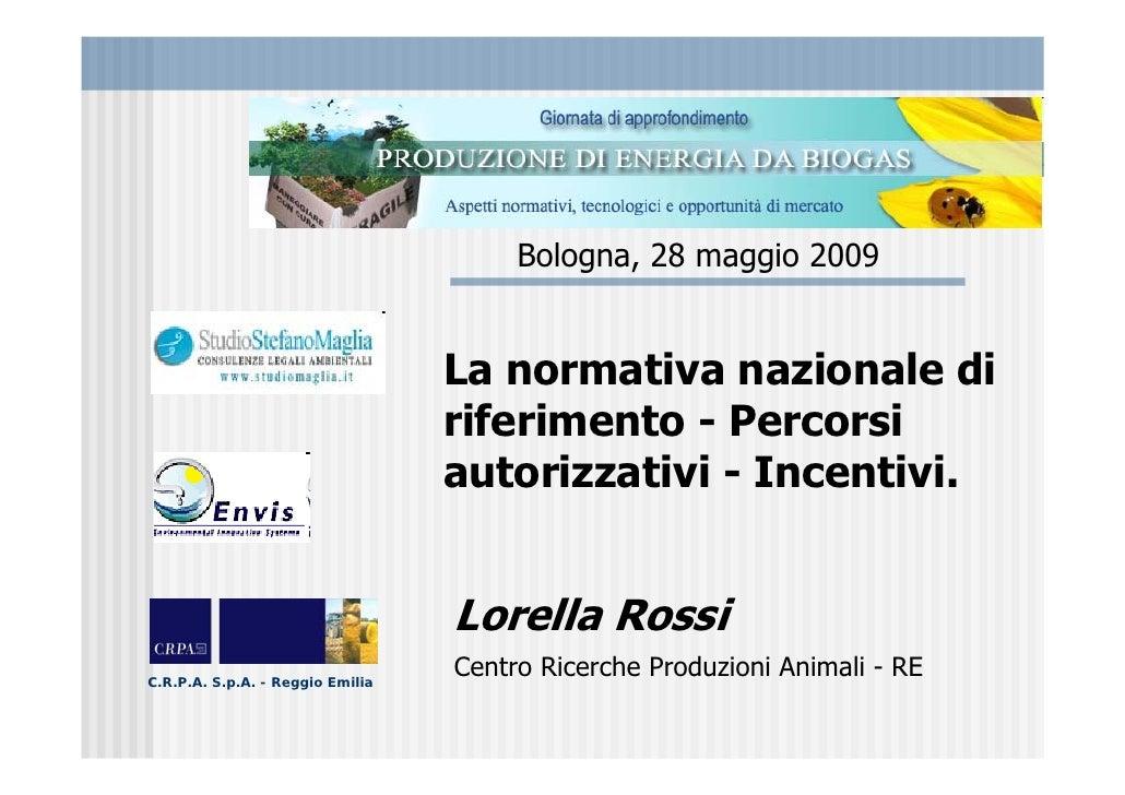 Bologna, 28 maggio 2009                                     La normativa nazionale di                                   ri...