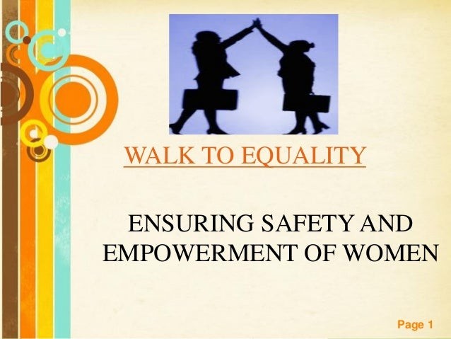 Free Powerpoint Templates Page 1 ENSURING SAFETY AND EMPOWERMENT OF WOMEN WALK TO EQUALITY