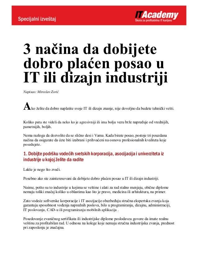 3 načina da dobijete dobro plaćen posao u IT ili dizajn industriji Napisao: Miroslav Zorić Ako želite da dobro naplatite s...
