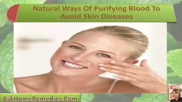 • Studies say that, deposits of toxins in blood are believed to be one of the main reasons for various skin problems. • Ar...