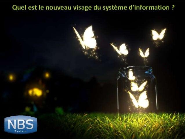 1©NBS SystemSécurité – Hébergement - Infogérancewww.nbs-system.comQuel est le nouveau visage du système dinformation ?