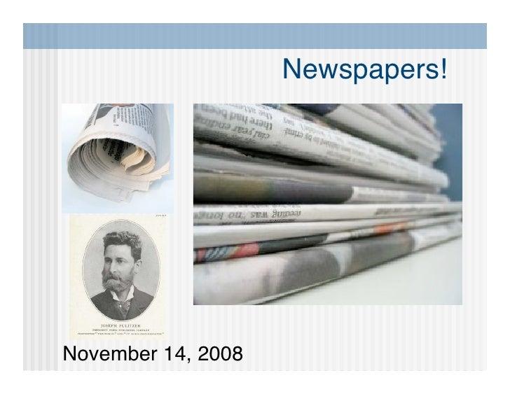 Newspapers!     November 14, 2008