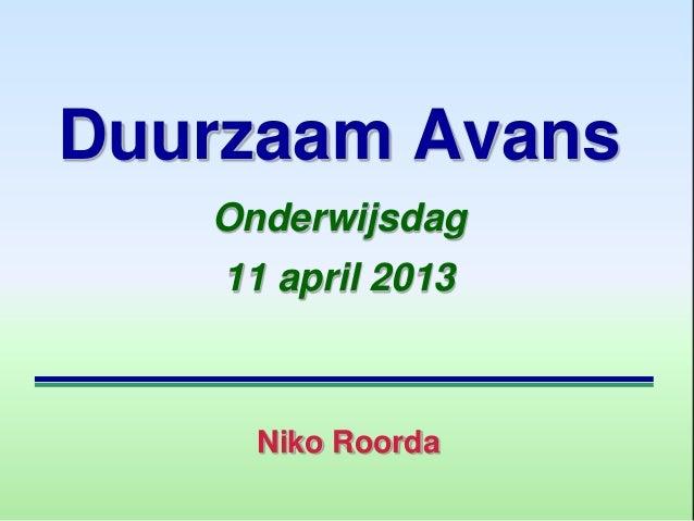 Duurzaam Avans   Onderwijsdag    11 april 2013     Niko Roorda