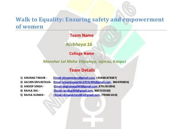 Walk to Equality: Ensuring safety and empowerment of women Team Name Nirbhaya 16 College Name Manohar Lal Maha Vidyalaya, ...