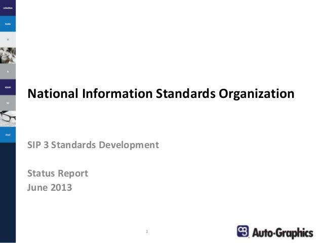 National Information Standards Organization SIP 3 Standards Development Status Report June 2013 1