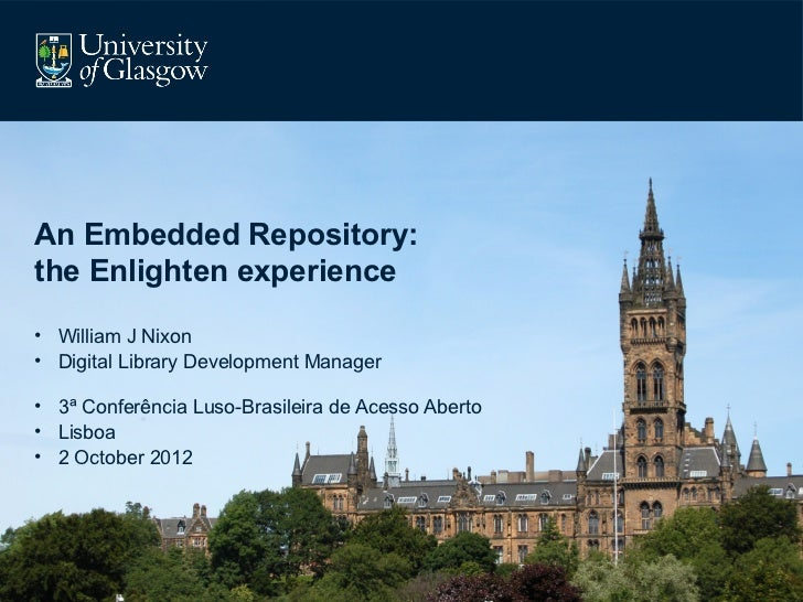 An Embedded Repository:the Enlighten experience• William J Nixon• Digital Library Development Manager• 3ª Conferência Luso...