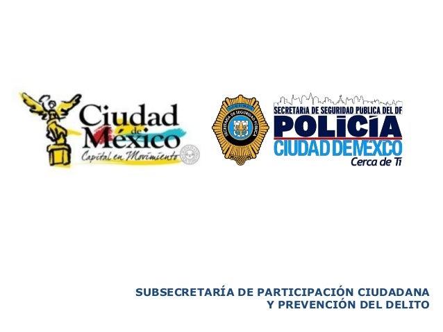 SUBSECRETARÍA DE PARTICIPACIÓN CIUDADANA                  Y PREVENCIÓN DEL DELITO
