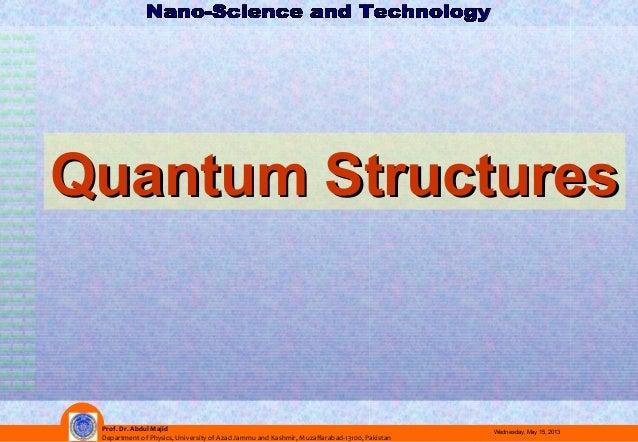Prof. Dr. Abdul MajidDepartment of Physics, University of Azad Jammu and Kashmir, Muzaffarabad-13100, PakistanWednesday, M...
