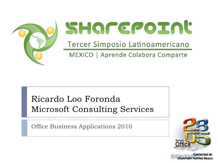 Office Business Applications 2010<br />Ricardo Loo ForondaMicrosoft Consulting Services<br />