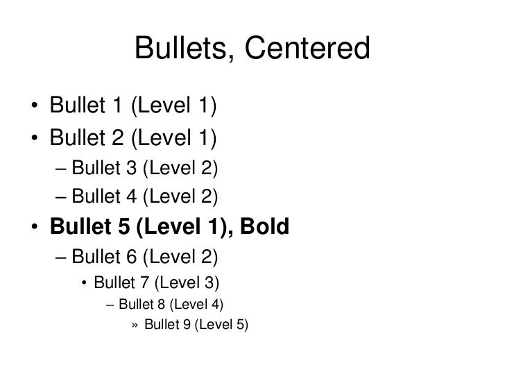 Bullets, Centered• Bullet 1 (Level 1)• Bullet 2 (Level 1)  – Bullet 3 (Level 2)  – Bullet 4 (Level 2)• Bullet 5 (Level 1),...