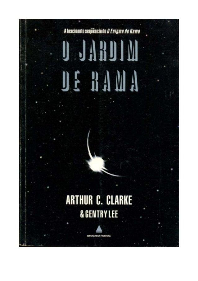 Arthur C. Clarke e Gentry Lee  O JARDIM DE RAMA Tradução de Barbara Heliodora Editora Nova Fronteira Título original: The ...