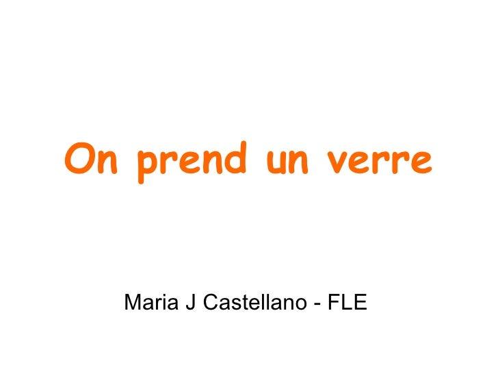 On prend un verre Maria J Castellano - FLE