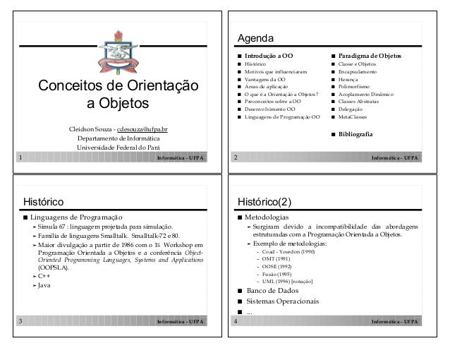 1 Informática - UFPAConceitos de Orientaçãoa ObjetosCleidson Souza - cdesouza@ufpa.brDepartamento de InformáticaUniversida...