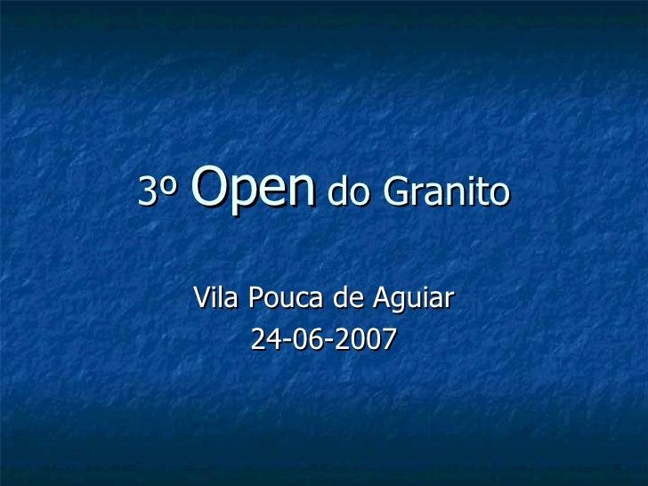 3º  Open  do Granito Vila Pouca de Aguiar 24-06-2007
