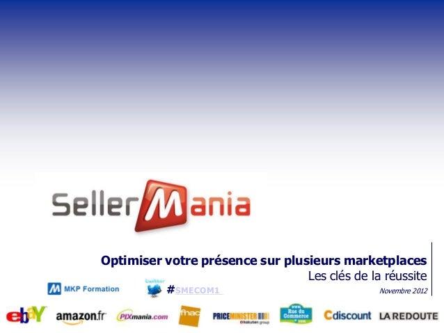 Optimiser votre présence sur plusieurs marketplaces                                 Les clés de la réussite           #SME...