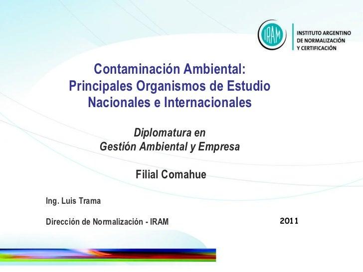 Contaminación Ambiental: Principales Organismos de Estudio Nacionales e Internacionales   Diplomatura en  Gestión Ambienta...