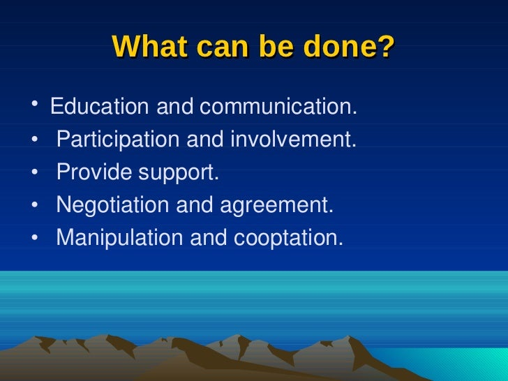 manipulation and cooptation Manipulation and co-optation in some situations, managers also resort to covert attempts to influence others manipulation, in this context, normally involves the very selective use of.