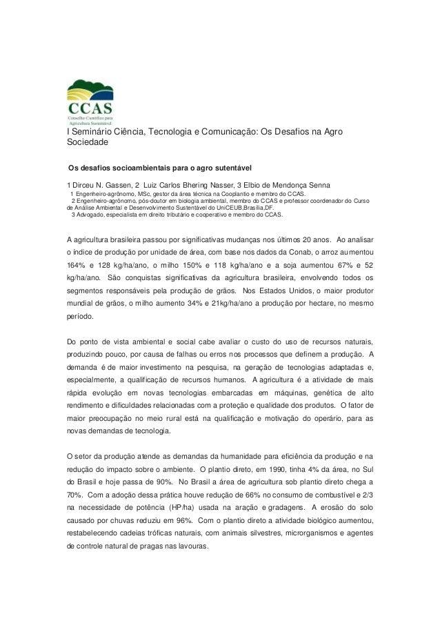 I Seminário Ciência, Tecnologia e Comunicação: Os Desafios na AgroSociedadeOs desafios socioambientais para o agro sutentá...
