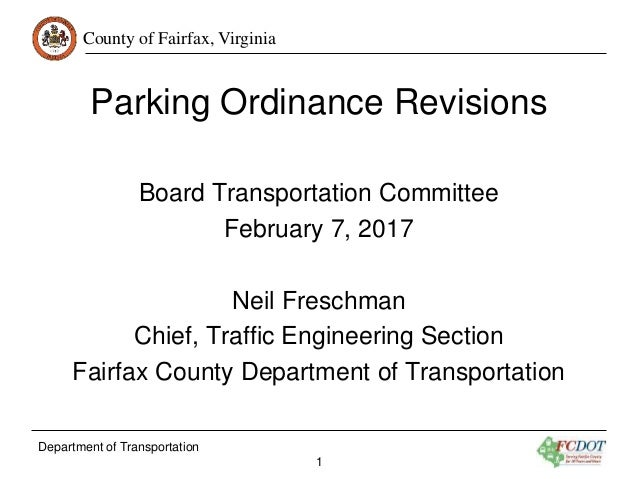 County of Fairfax, Virginia Department of Transportation 1 Parking Ordinance Revisions Board Transportation Committee Febr...