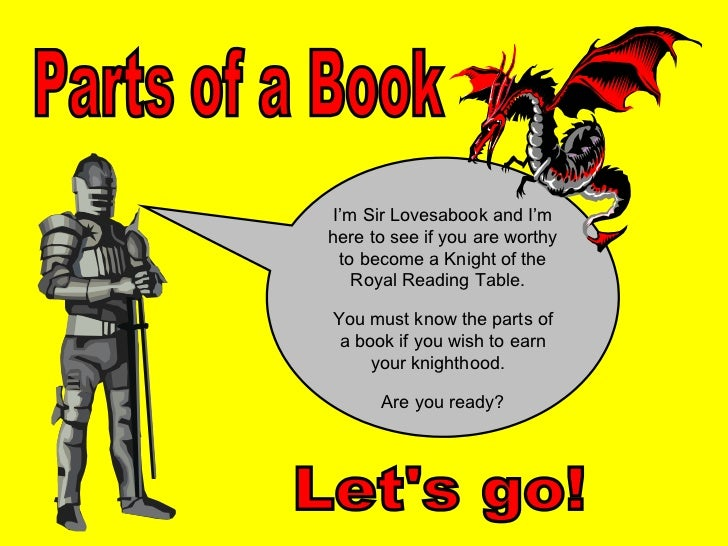 I'm Sir Lovesabook and I'mhere to see if you are worthy  to become a Knight of the    Royal Reading Table.You must know th...