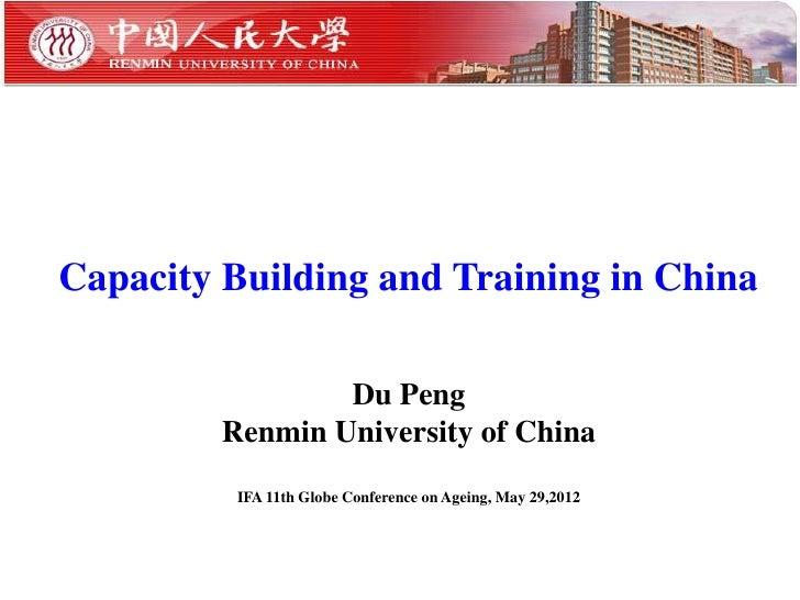 Capacity Building and Training in China                 Du Peng         Renmin University of China          IFA 11th Globe...