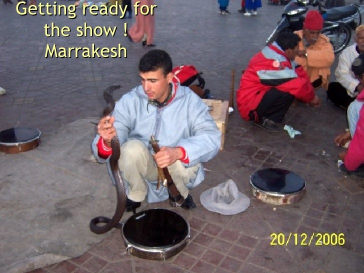 Getting ready for the show ! Marrakesh