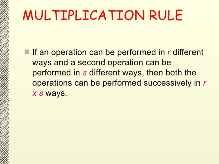 MULTIPLICATION RULE <ul><li>If an operation can be performed in  r  different ways and a second operation can be performed...