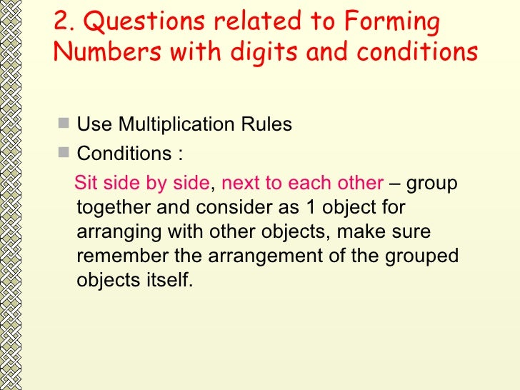 2. Questions related to Forming Numbers with digits and conditions <ul><li>Use Multiplication Rules </li></ul><ul><li>Cond...