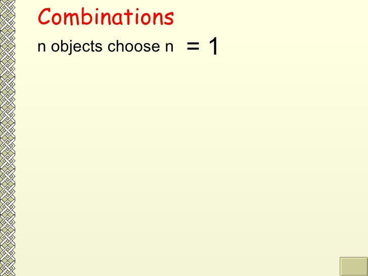 Combinations n objects choose n  = 1