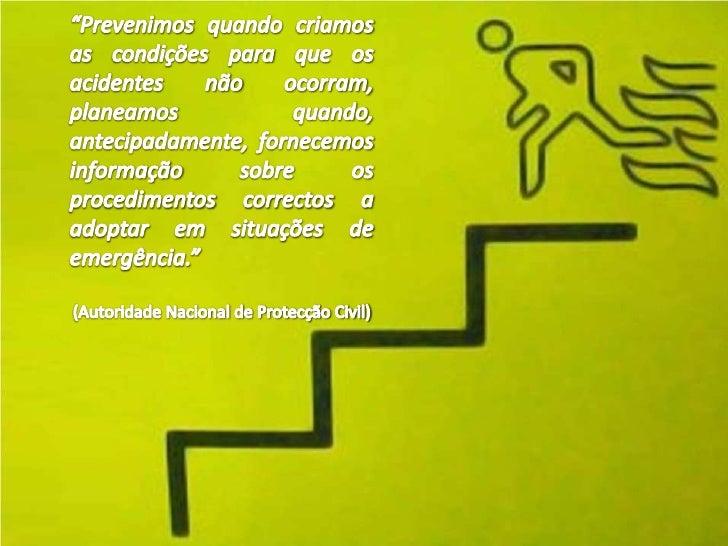 """""""Prevenimos quando criamos as condições para que os acidentes não ocorram, planeamos quando, antecipadamente, fornecemos i..."""