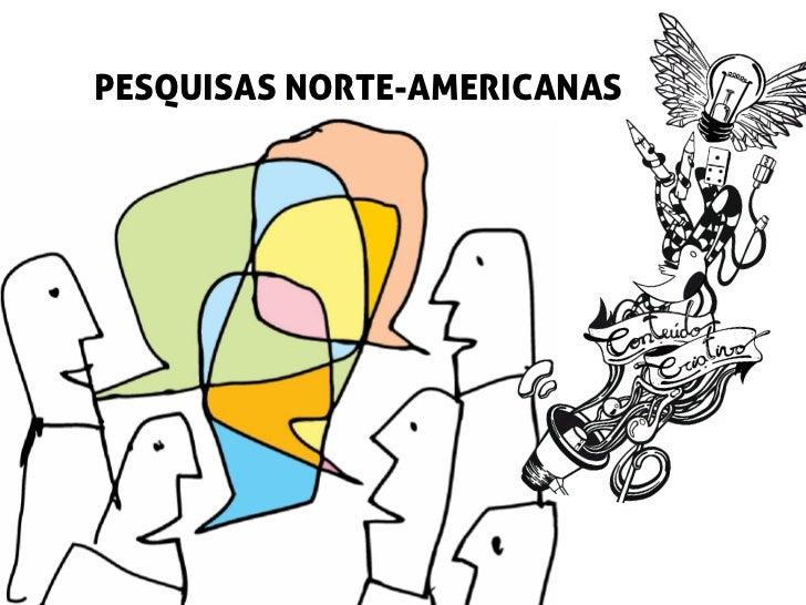 PESQUISAS NORTE-AMERICANAS