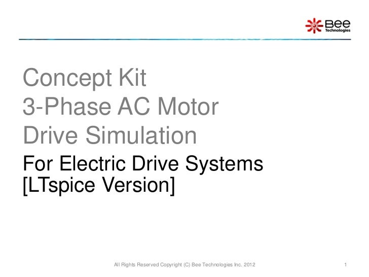 Concept Kit3-Phase AC MotorDrive SimulationFor Electric Drive Systems[LTspice Version]         All Rights Reserved Copyrig...