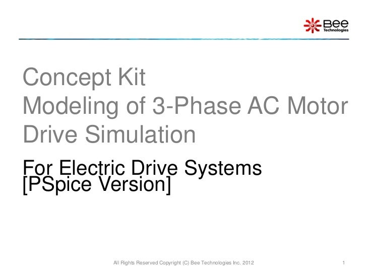Concept KitModeling of 3-Phase AC MotorDrive SimulationFor Electric Drive Systems[PSpice Version]         All Rights Reser...
