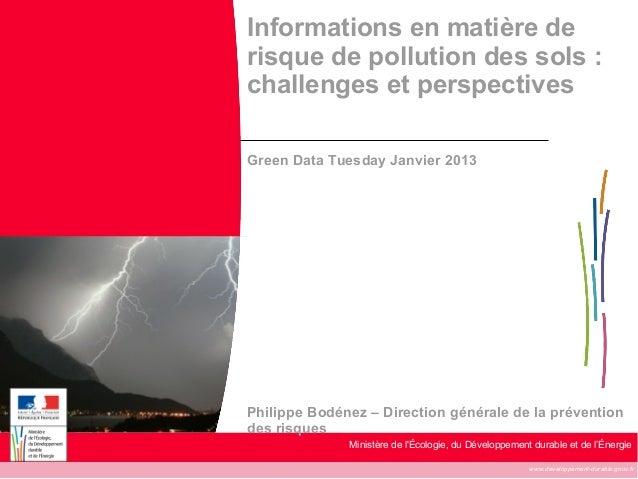 Informations en matière derisque de pollution des sols :challenges et perspectivesGreen Data Tuesday Janvier 2013Philippe ...