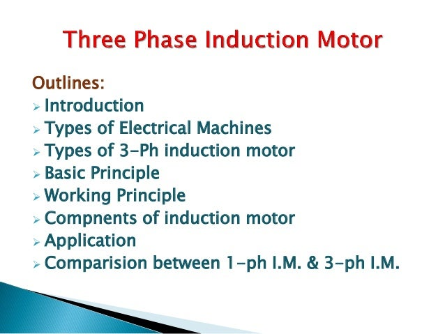 energy efficient operation of three phase induction motor Abstract: three phase induction motors are employed in almost all the industries   cage motor with the energy-efficient operation of an ac permanent magnet.