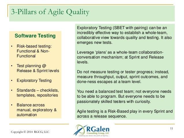 3-Pillars of Agile Quality  Copyright © 2014 RGCG, LLC  11  Software Testing  • Risk-based testing:  Functional & Non-  Fu...