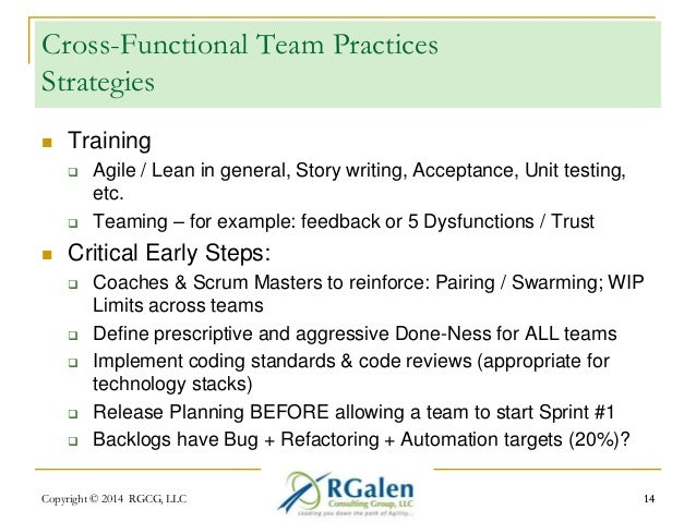 Cross-Functional Team Practices  Strategies   Training   Agile / Lean in general, Story writing, Acceptance, Unit testin...
