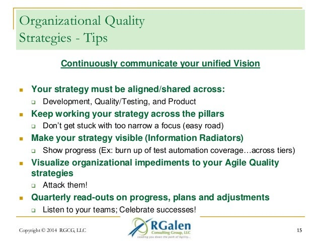 Organizational Quality  Strategies - Tips  Continuously communicate your unified Vision   Your strategy must be aligned/s...