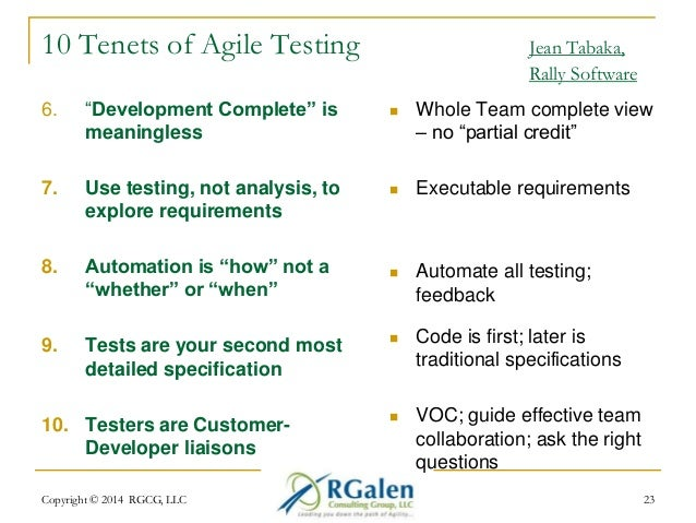"""10 Tenets of Agile Testing Jean Tabaka,  Rally Software  6. """"Development Complete"""" is  meaningless  7. Use testing, not an..."""