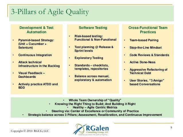 3-Pillars of Agile Quality  Copyright © 2014 RGCG, LLC  8  Development & Test  Automation  • Pyramid-based Strategy:  (Uni...