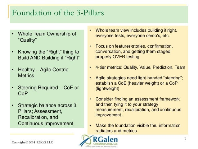 """Foundation of the 3-Pillars  Copyright © 2014 RGCG, LLC  9  • Whole Team Ownership of  """"Quality""""  • Knowing the """"Right"""" th..."""