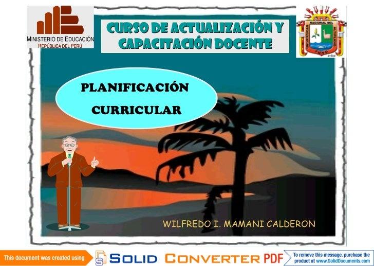 CURSO DE ACTUALIZACIÓN Y                 CAPACITACIÓN DOCENTE             PLANIFICACIÓN              CURRICULAR           ...