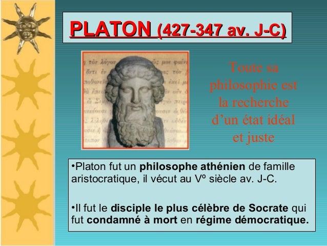 PLATONPLATON (427-347 av. J-C)(427-347 av. J-C) •Platon fut un philosophe athénien de famille aristocratique, il vécut au ...