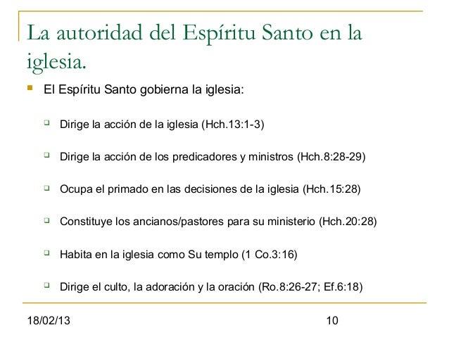 La autoridad del Espíritu Santo en laiglesia.   El Espíritu Santo gobierna la iglesia:       Dirige la acción de la igle...