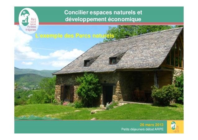 Concilier espaces naturels et          développement économiqueL'exemple des Parcs naturels                               ...