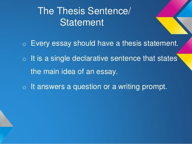 3. The Thesis Sentence/ Statement O Every Essay Should Have A ...