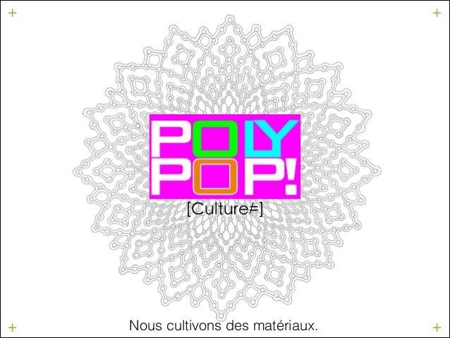+  +  / [Culture=]  +  Nous cultivons des matériaux.  +