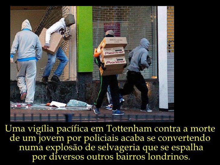 Uma vigília pacífica em Tottenham contra a morte  de um jovem por policiais acaba se convertendo  numa explosão de selvage...